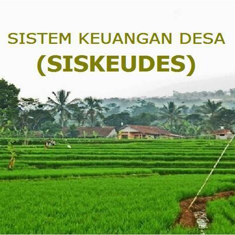 yuk pelajari bersama Sistem Keuangan Desa (Siskeudes) yang memudahkan Kaur Keuangan